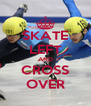 SKATE LEFT AND CROSS OVER - Personalised Poster A4 size