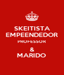 SKEITISTA EMPEENDEDOR PROFESSOR & MARIDO - Personalised Poster A4 size