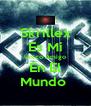 Skrillex Es Mi Unico Amigo En El Mundo  - Personalised Poster A4 size