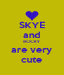 SKYE and ROCKY are very cute - Personalised Poster A4 size
