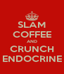 SLAM COFFEE AND CRUNCH ENDOCRINE - Personalised Poster A4 size