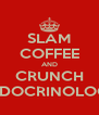 SLAM COFFEE AND CRUNCH ENDOCRINOLOGY - Personalised Poster A4 size