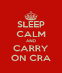 SLEEP CALM AND CARRY ON CRA - Personalised Poster A4 size