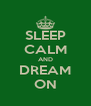 SLEEP CALM AND DREAM ON - Personalised Poster A4 size