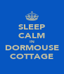 SLEEP CALM IN DORMOUSE COTTAGE - Personalised Poster A4 size