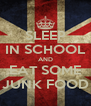 SLEEP IN SCHOOL AND EAT SOME JUNK FOOD - Personalised Poster A4 size