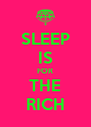 SLEEP IS FOR THE RICH - Personalised Poster A4 size