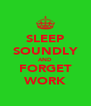 SLEEP SOUNDLY AND FORGET WORK - Personalised Poster A4 size
