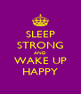 SLEEP STRONG AND WAKE UP HAPPY - Personalised Poster A4 size