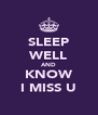 SLEEP WELL AND KNOW I MISS U - Personalised Poster A4 size