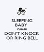 SLEEPING BABY  PLEASE DON'T KNOCK OR RING BELL - Personalised Poster A4 size