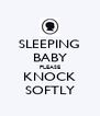 SLEEPING BABY PLEASE KNOCK SOFTLY - Personalised Poster A4 size