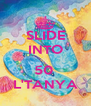 SLIDE INTO  50  L'TANYA - Personalised Poster A4 size