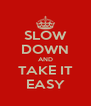 SLOW DOWN AND TAKE IT EASY - Personalised Poster A4 size