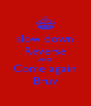 slow down Reverse AND Come again Bruv - Personalised Poster A4 size
