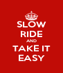 SLOW RIDE AND TAKE IT EASY - Personalised Poster A4 size