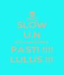SLOW U.N #CumanDiInka PASTI !!!! LULUS !!! - Personalised Poster A4 size