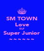 SM TOWN Love ELF Super Junior ~~~~~~ - Personalised Poster A4 size