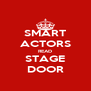 SMART ACTORS READ STAGE DOOR - Personalised Poster A4 size