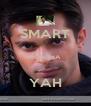 SMART  MUNDHA   YAH - Personalised Poster A4 size