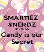 SMARTIEZ  &NERDZ R+J+L+A Candy is our Secret - Personalised Poster A4 size