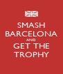 SMASH BARCELONA AND GET THE TROPHY - Personalised Poster A4 size
