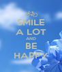SMILE A LOT AND BE HAPPY - Personalised Poster A4 size
