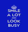 SMILE A LOT AND LOOK BUSY - Personalised Poster A4 size