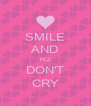 SMILE AND PLZ DON'T CRY - Personalised Poster A4 size