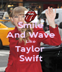 Smile And Wave Like Taylor  Swift - Personalised Poster A4 size