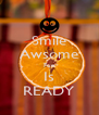 Smile Awsome Fun Is READY - Personalised Poster A4 size