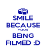 SMILE BECAUSE YOUR BEING FILMED :D - Personalised Poster A4 size