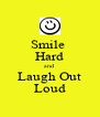 Smile  Hard and Laugh Out Loud - Personalised Poster A4 size