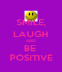 SMILE, LAUGH AND BE  POSITIVE - Personalised Poster A4 size
