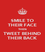 SMILE TO THEIR FACE THEN TWEET BEHIND THEIR BACK - Personalised Poster A4 size