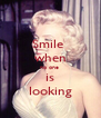 Smile  when no one   is  looking - Personalised Poster A4 size