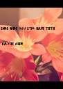 smile while you still have teeth   - kaylee chen - Personalised Poster A4 size