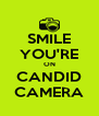 SMILE YOU'RE ON CANDID CAMERA - Personalised Poster A4 size