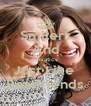 Smilers And Lovatics Just Like  Bestfriends - Personalised Poster A4 size