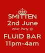 SMITTEN 2nd June After Party @ FLUID BAR 11pm-4am - Personalised Poster A4 size