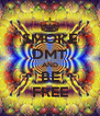 SMOKE DMT AND BE FREE - Personalised Poster A4 size