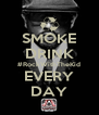 SMOKE DRINK #RockWithTheKid EVERY DAY - Personalised Poster A4 size