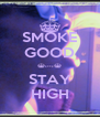 SMOKE GOOD ^,..,^ STAY HIGH - Personalised Poster A4 size