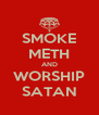 SMOKE METH AND WORSHIP SATAN - Personalised Poster A4 size