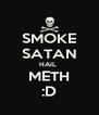 SMOKE SATAN HAIL  METH :D - Personalised Poster A4 size