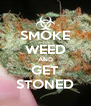 SMOKE WEED AND GET STONED - Personalised Poster A4 size