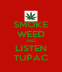 SMOKE WEED AND LISTEN TUPAC - Personalised Poster A4 size