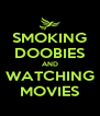 SMOKING DOOBIES AND WATCHING MOVIES - Personalised Poster A4 size