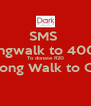 SMS  Longwalk to 40021 To donate R20 To Long Walk to Qunu  - Personalised Poster A4 size