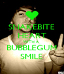 SNAKEBITE HEART WITH A  BUBBLEGUM SMILE - Personalised Poster A4 size